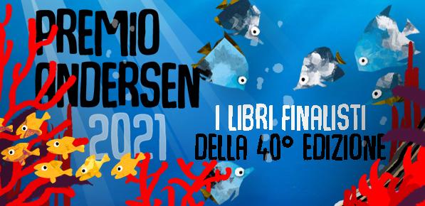 Annunciati i finalisti del premio Andersen 2021!